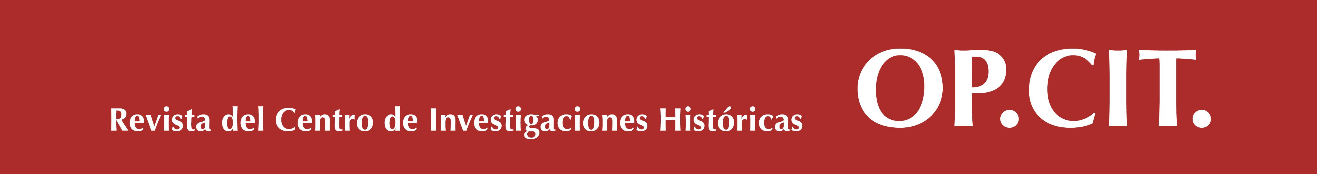 Op.Cit. Revista del Centro de Investigaciones Históricas